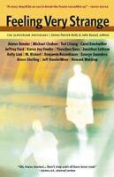Feeling Very Strange : The Slipstream Anthology (2006, Paperback)