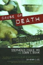 Cause of Death: Forensic Files of a Medical Examiner, Tobin T. Buhk, Stephen D.