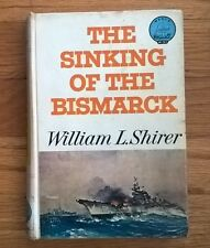 The Sinking of the Bismark by William L. Shirer, WW2 Atlantic War Published 1962