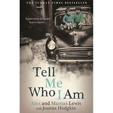Tell Me Who I Am: Sometimes it's Safer Not to Know, And Marcus Lewis, Alex, New