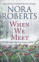 When We Meet: The Law Is a LadyOpposites Attract by Roberts, Nora