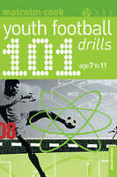 101 Youth Football Drills: Age 7 to 11 by Malcolm Cook (Paperback) Book