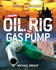 FROM OIL RIG TO GAS PUMP - BRIGHT, MICHAEL - NEW PAPERBACK BOOK