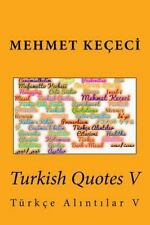 Series of Proverbs from the Past: Turkish Quotes V : Türkçe Alntlar V by...
