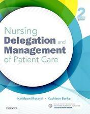 Nursing Delegation and Management of Patient Care, Burke RN  PhD, Kathleen,Motac