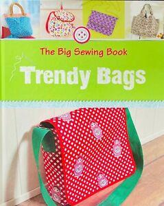 The Big Sewing Book Trendy Bags by Rabea Rauer & Yvonne Reidelbach Hardback