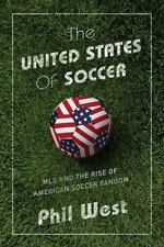 THE UNITED STATES OF SOCCER - WEST, PHIL - NEW PAPERBACK BOOK