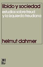 Libido y Sociedad.Estudios Sobre Freud y La Izquierda Freudiana (Spanish Edition