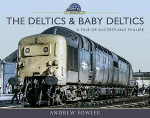 The Deltics and Baby Deltics A Tale of Success and Failure RRP £25.00