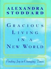 Gracious Living in a New World : How to Appreciate Each Day More by A Stoddard