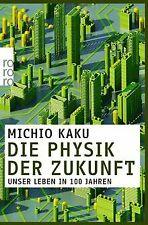 Die Physik der Zukunft: Unser Leben in 100 Jahren von Ka... | Buch | Zustand gut