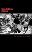 Bug-Out Bag Basics by M. Whitley (2013, Paperback)