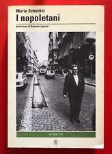MARIO SCHETTINI - I NAPOLETANI - 1ED. 1992 MARIETTI (UM)