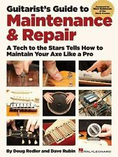 Guitarist's Guide to Maintenance and Repair : A Tech to the Stars Tells How...