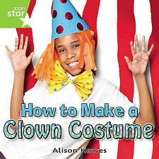 How to Make a Clown's Costume: Green Level, Book 1, (with Parent-ExLibrary