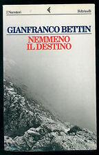 BETTIN GIANFRANCO NEMMENO IL DESTINO FELTRINELLI 1997 I NARRATORI