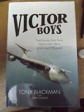 Victor Boys: True Stories from 40 Memorable Years of the Last V Bomber by Tony B
