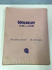 Wolseley 15/60 And 16/60  BMC Workshop Manual