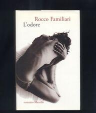 Rocco Familiari - L'odore - Marsilio 2006 prima edizione copertina rigida R