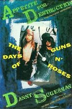 Appetite for Destruction - The Days of Guns n' Roses  - HC w/DJ 1st PRINT 1991