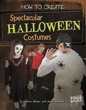 How to Create Spectacular Halloween Costumes by Brown, Louann