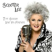 SCOOTER LEE - I'M GONNA LOVE YOU FOREVER  CD NEU