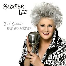 SCOOTER LEE - I'M GONNA LOVE YOU FOREVER  CD NEUF