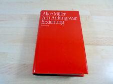 Alice Miller: Am Anfang war Erziehung / Suhrkamp / Gebunden