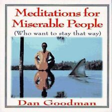 Meditations for Miserable People (Who Want to Stay That Way), Goodman, Dan, Good