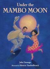 Under the Mambo Moon by Julia Durango (2011, Hardcover)