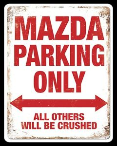 "10"" x 8"" MAZDA PARKING ONLY GARAGE WORKSHOP METAL PLAQUE SIGN OTHERS LISTED 803"