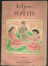 Le LIVRE de SUZETTE Jeux Histoires Animaux Dessins Chansons et Pâtisseries 1948