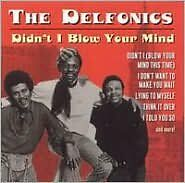 THE DELFONICS : DIDN'T I BLOW YOUR MIND (CD) sealed