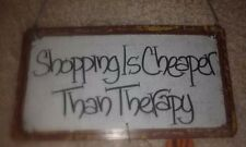 TIN SIGN for the shopaholic, LOOKS BRAND NEW WITH NO DENTS OR SCRATCHES