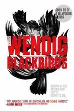 Blackbirds (Miriam Black) by Chuck Wendig 2015 : New