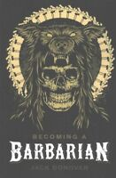 Becoming a Barbarian, Paperback by Donovan, Jack, Brand New, Free shipping in...