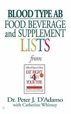 Blood Type Ab Food, Beverage And Supplemental Lists: By Dr. Peter J. D'Adamo