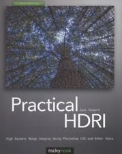 Practical Hdri: High Dynamic Range Imaging Using Photoshop Cs5 and Other Tools (