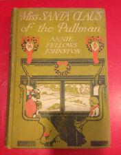 1913 Annie Fellows Johnston  MISS SANTA CLAUS OF THE PULLMAN  Century Co.