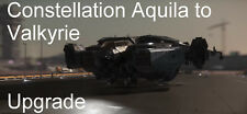 Star Citizen - Constellation Aquila to Valkyrie-Upgrade (CCU)