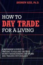 How to Day Trade for a Living: A Beginners Guide to Trading Tools and..