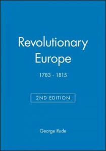 Revolutionary Europe, 1783-1815 (Blackwell Classic Histories of Europe S.)