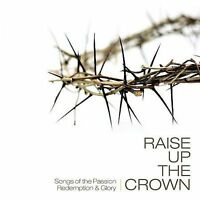 NEW Raise Up the Crown (Audio CD)