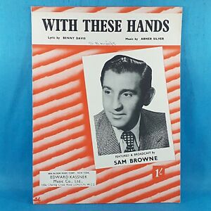 With These Hands - Featured & Broadcast By Sam Browne - Vintage Sheet Music 1950