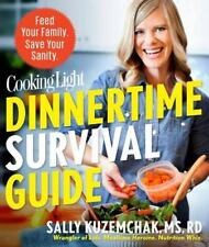 Cooking Light Dinnertime Survival Guide: Feed Your Family. Save Your Sanity.