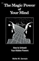Magic Power of Your Mind Paperback Walter M. Germain