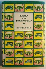 TAXIS AND TOADSTOOLS Rachel Field ILLUS by the author  HC DJ 1926 - I