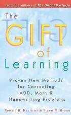 Gift of Learning: Proven New Methods for Correcting Add, Math & Handwriting Prob