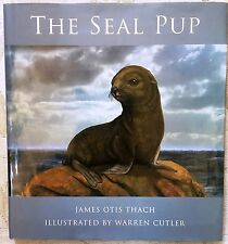 The Seal Pup by James Otis Thach/ Signed/ 1st Ed/ 2010/ Hardcover