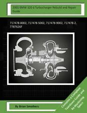 2001 BMW 320 d Turbocharger Rebuild and Repair Guide : 717478-0002,...